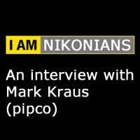I Am Nikonians – Mark Kraus (pipco) Interview