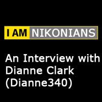 I Am Nikonians - Dianne Clark (Dianne340) Interview