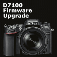 Upgrading Firmware in Your Nikon D7100