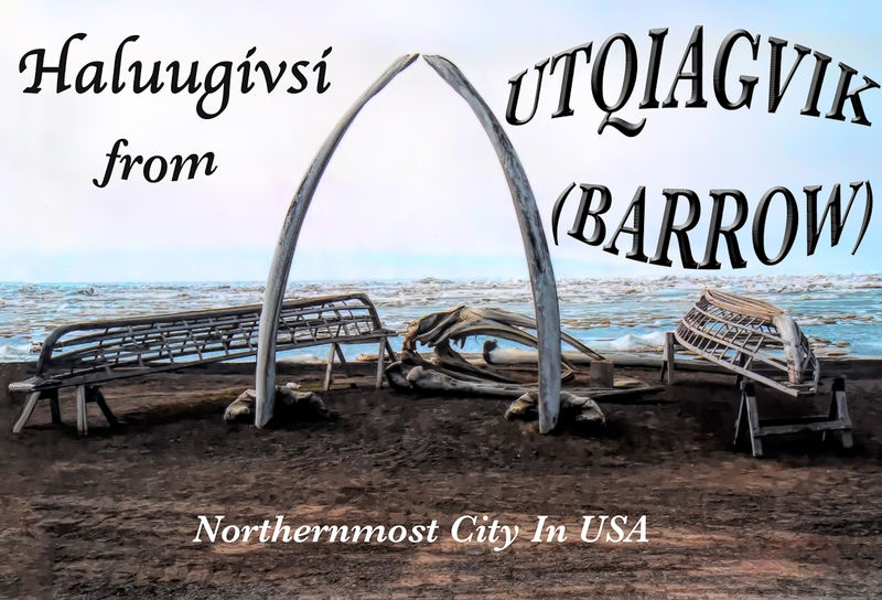 Hello from Barrow, Alaska, Northernmost USA City